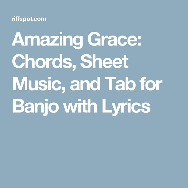 Amazing Grace: Chords, Sheet Music, and Tab for Banjo with Lyrics