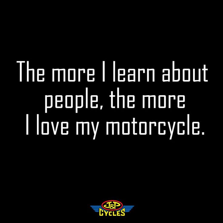 The more I love my motorcycle!
