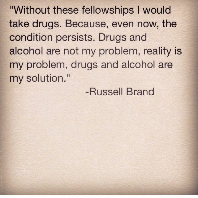 Russell brand quote - I think he is a genius and I am so grateful to him for educating the public about addiction,