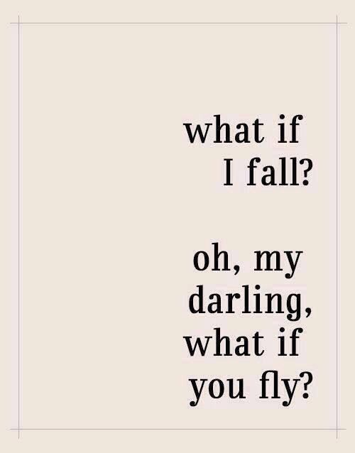 What if you fly?  Inspiration positive thinking.
