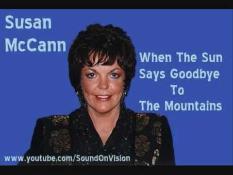 "♫ Susan McCann ~ ""When The Sun Says Goodbye The Mountains"" ♫"