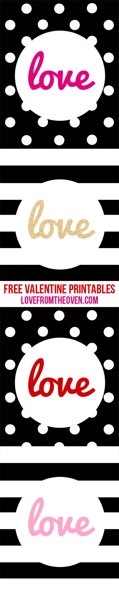 Free Valentine Printables by Love From The Oven.  Black and white dots and stripes (so Kate Spade!), with pink, red, gold and black accents.  Print in 16x20 or 8x10 and frame and voila, Valentine's Day decor!  Love these!