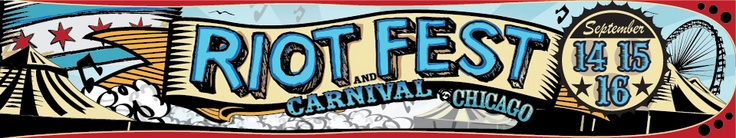 Now that the '12 Warped Tour is over ... I'm getting excited for the '12 Riot Fest & Carnival!!!