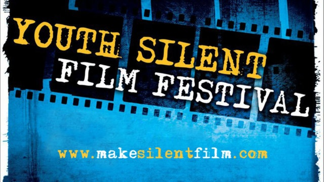 Youth Silent Film Festival / Free for U20 / Silent Live Action / Due Sept. 9th