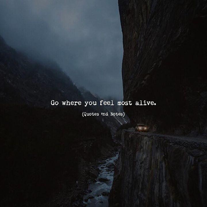 Go where you feel most alive. via (http://ift.tt/2s8bZ3M)