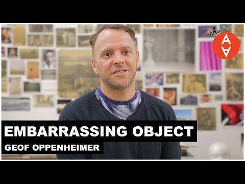 Embarrassing Object - Geof Oppenheimer | The Art Assignment | PBS Digital Studios - YouTube
