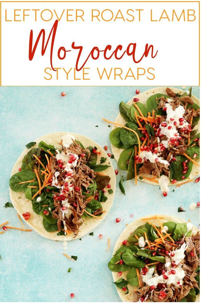 Leftover Roast Lamb Moroccan Style Wraps - Kids Eat by Shanai