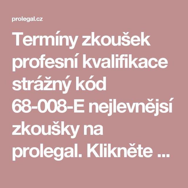 Termíny zkoušek profesní kvalifikace strážný kód 68-008-E nejlevnějsí zkoušky na prolegal. Klikněte na www.prolegal.cz