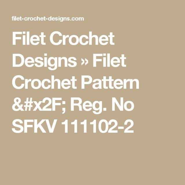 Filet Crochet Designs » Filet Crochet Pattern / Reg. No SFKV 111102-2