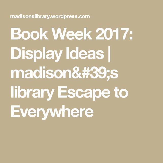 Book Week 2017: Display Ideas | madison's library Escape to Everywhere