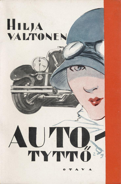 Title: Autotyttö   Author: Hilja Valtonen   Designer: Topi Vikstedt