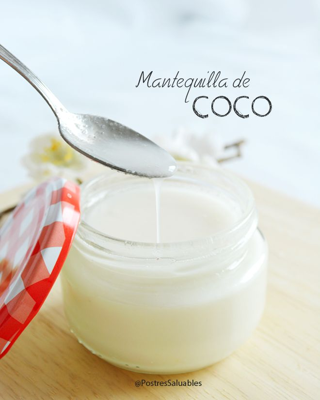 mantequilla de coco Saludable http://www.postressaludables.com/