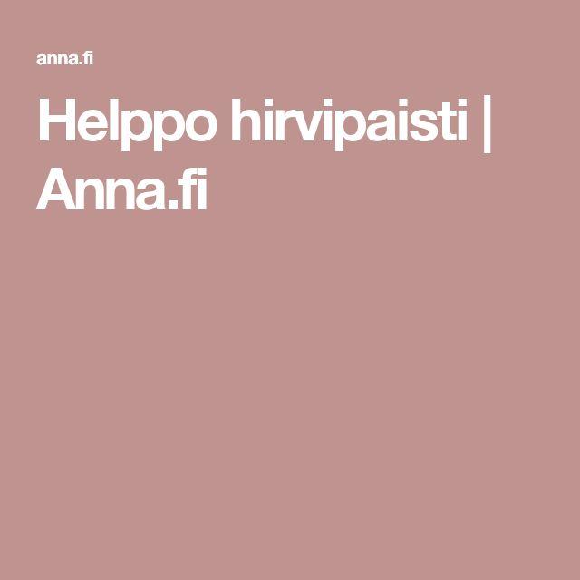 Helppo hirvipaisti | Anna.fi