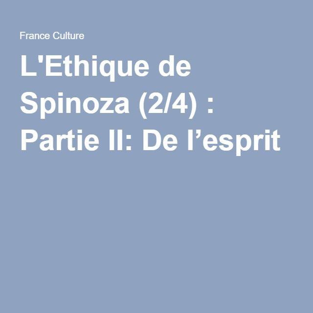 L'Ethique de Spinoza (2/4) : Partie II: De l'esprit