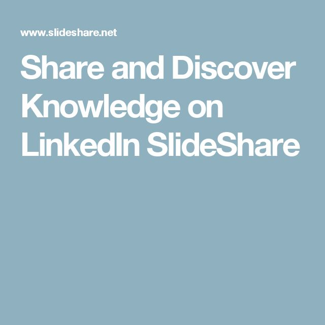 Share and Discover Knowledge on LinkedIn SlideShare
