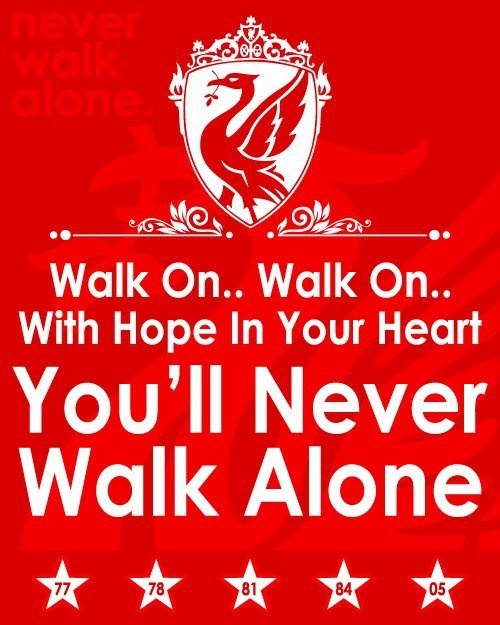 Walk on with hope in your heart... YNWA | Liverpool FC ...