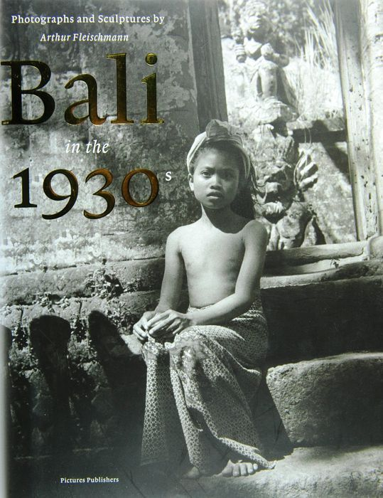 Indonesië; Bali in the 1930s. Photographs and Sculptures by Arthur Fleischmann - 2007