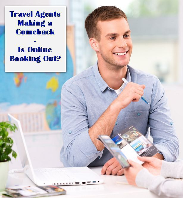 Travel Agent Trend On the Rise – Is Online Booking Out?