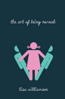 The Art of Being Normal by Lisa Williamson, a new release for 2015 I absolutely love this book one of the best I've ever read!!