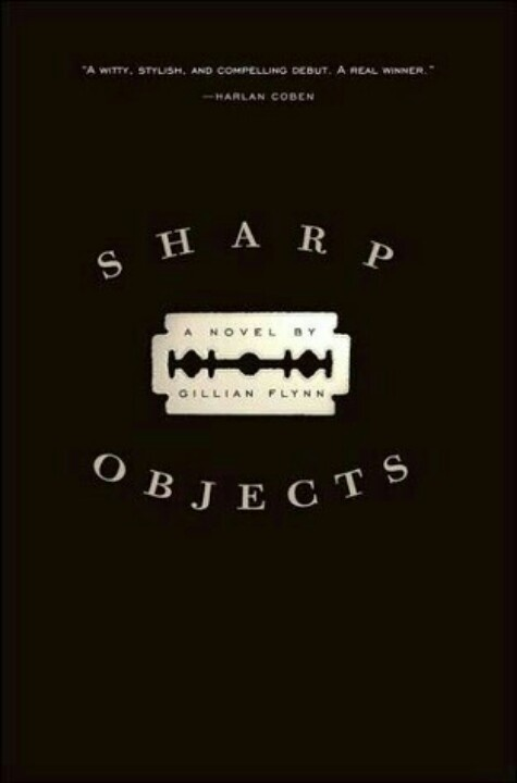 Sharp Objects by Gillian Flynn. - This was good!  Weird, creepy, twisted, I loved it!  TV