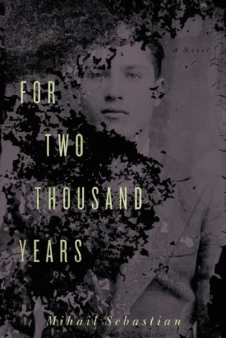 For Two Thousand Years, This literary masterpiece revives the ideological debates of the interwar period through the journal of a Romanian Jewish student caught between anti-Semitism and Zionism.