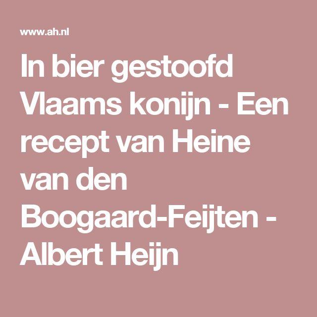 In bier gestoofd Vlaams konijn - Een recept van Heine van den Boogaard-Feijten - Albert Heijn