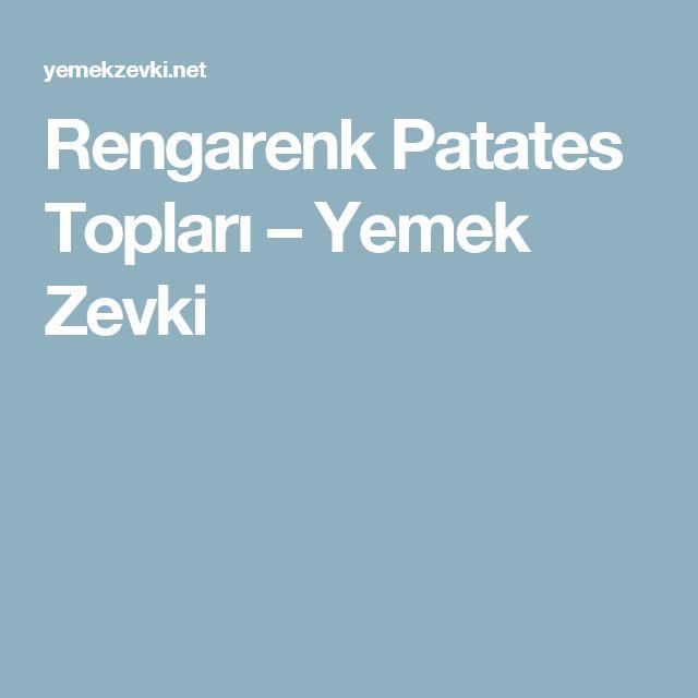 Rengarenk Patates Topları – Yemek Zevki