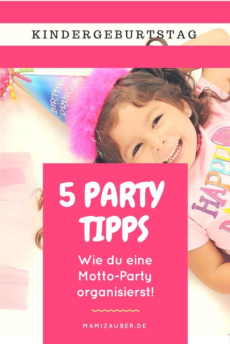 Kindergeburtstag - 5 Tipps, wie du eine Mottoparty organisieren kannst. Ob Prinzessinnen Party oder Dschungel Party, jede Kinder Party kannst du nach diesen Tipps planen.