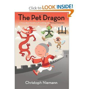The Pet Dragon: A Story about Adventure, Friendship, and Chinese Characters