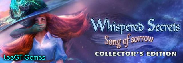 LeeGT-Games:  Whispered Secrets 6: Song of Sorrow Collector's E...