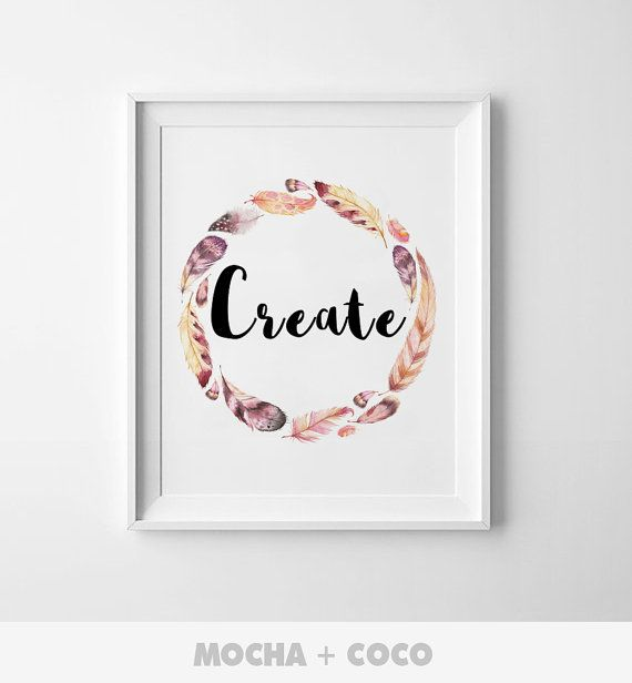Create Quote Printable Poster Floral feather by MochaAndCoco