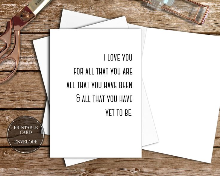 PRINTABLE Anniversary Card // FRONT: I love you for all that you are, all that you have been & all that you have yet to be. BLANK INSIDE #etsy #papergoods #printable #anniversary #card #blackandwhite #cute #saying #razorsedgepaperie #boyfriend #husband #love #blank