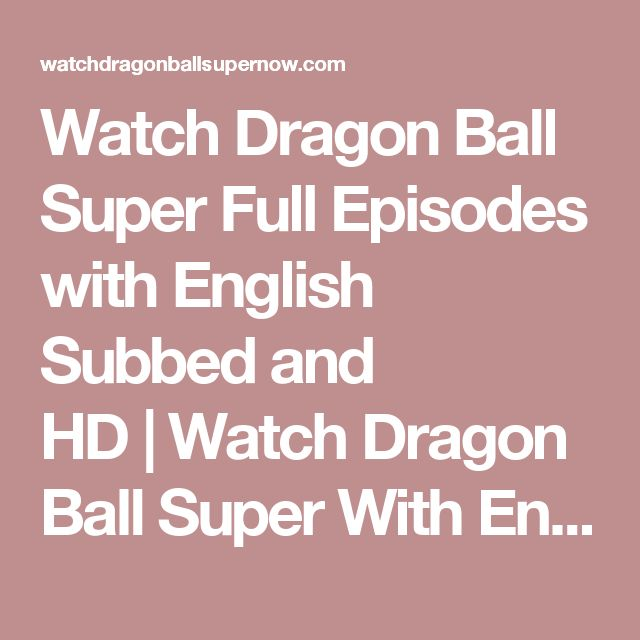 Watch Dragon Ball Super Full Episodes with English Subbed and HD | Watch Dragon Ball Super With English Subbed