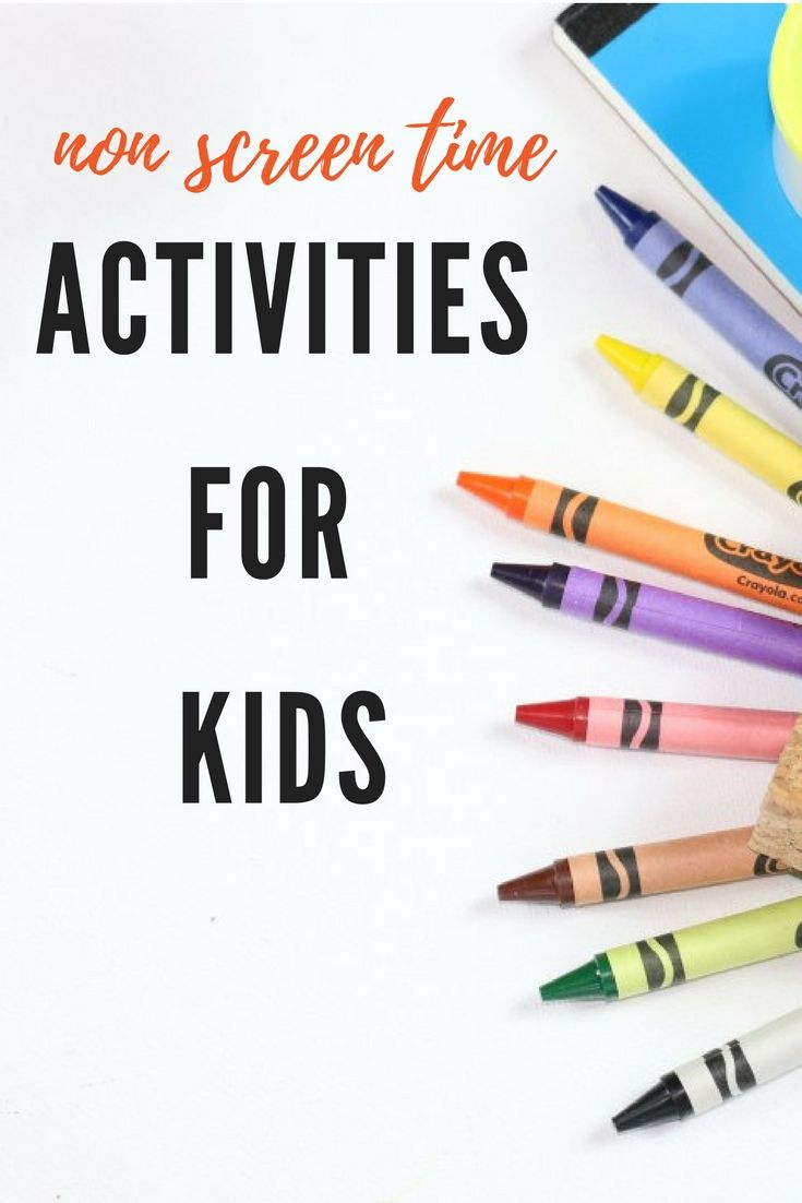 33 Non Screen Time Activities For Kids | Activities for kids ...
