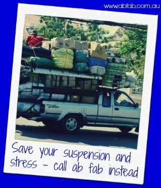 Save your suspension! For moves in South East Queensland call ab fab The Stress Free Movers (07) 5445 8797