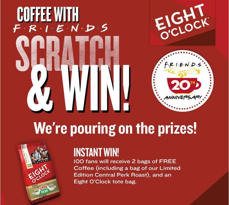 Eight O' Clock Coffee - Coffee With Friends Scratch & Win Sweepstakes ENDS: November 28, 2014