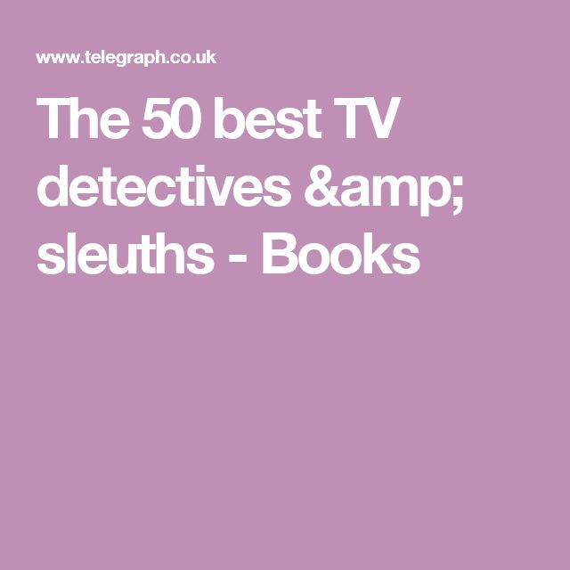 The 50 best TV detectives & sleuths - Books
