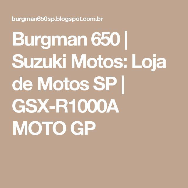 Burgman 650 | Suzuki Motos: Loja de Motos SP | GSX-R1000A MOTO GP