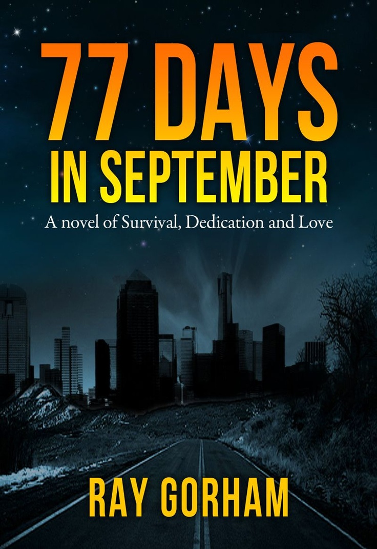 77 Days In September By Ray Gorham What Would It Be Like If Suddenly The