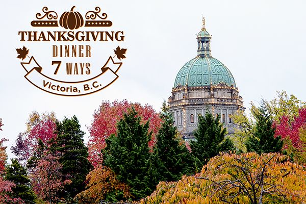 Farm to table Thanksgiving Dinners in Victoria, B.C.