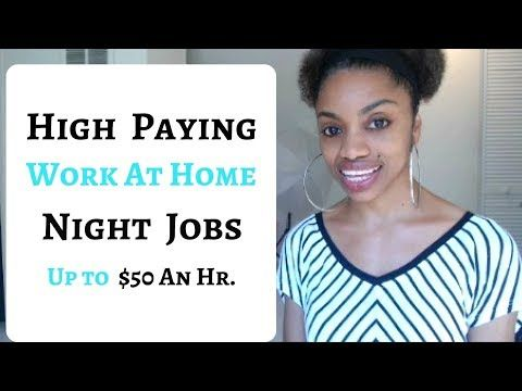 HIGH PAYING Work At Home NIGHT JOBS / Up To $50 An Hr Or More! - YouTube