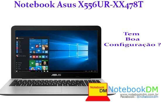 Notebook Asus X556UR-XX478T tem Boa Configuração ? A Resposta é sim, se está em busca do Notebook para trabalhar e para Rodar Games.