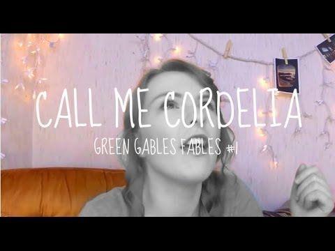 Call Me Cordelia - Green Gables Fables #1