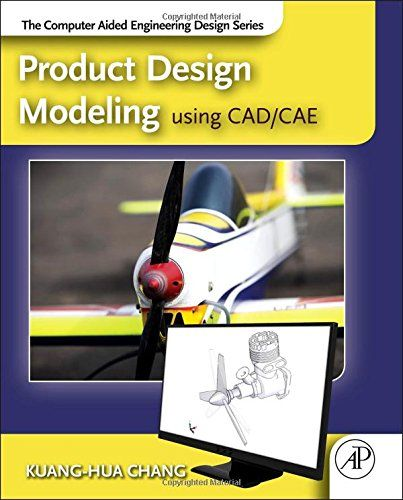 Product Design Modeling using CAD/CAE: The Computer Aided Engineering Design Series - http://www.books-howto.com/product-design-modeling-using-cadcae-the-computer-aided-engineering-design-series/