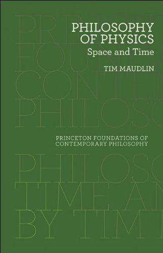 Philosophy of Physics: Space and Time (Princeton Foundations of Contemporary Philosophy)