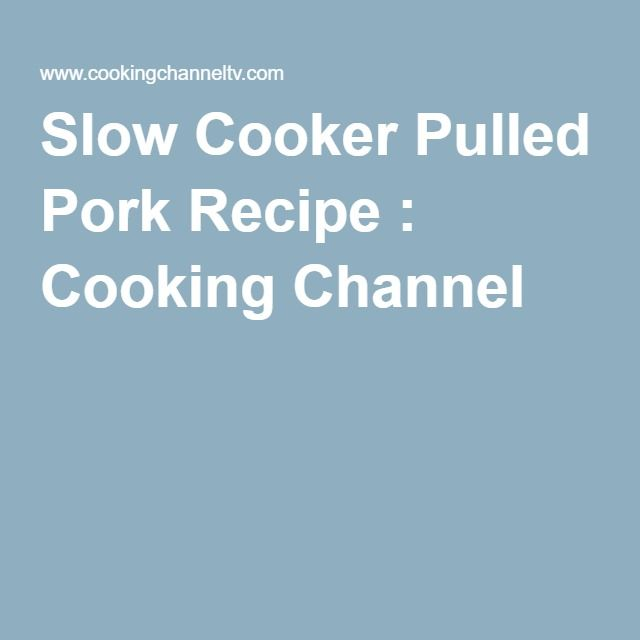Slow Cooker Pulled Pork Recipe : Cooking Channel
