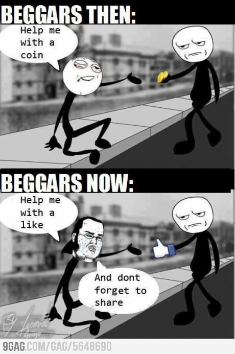 Beggars now and then lol