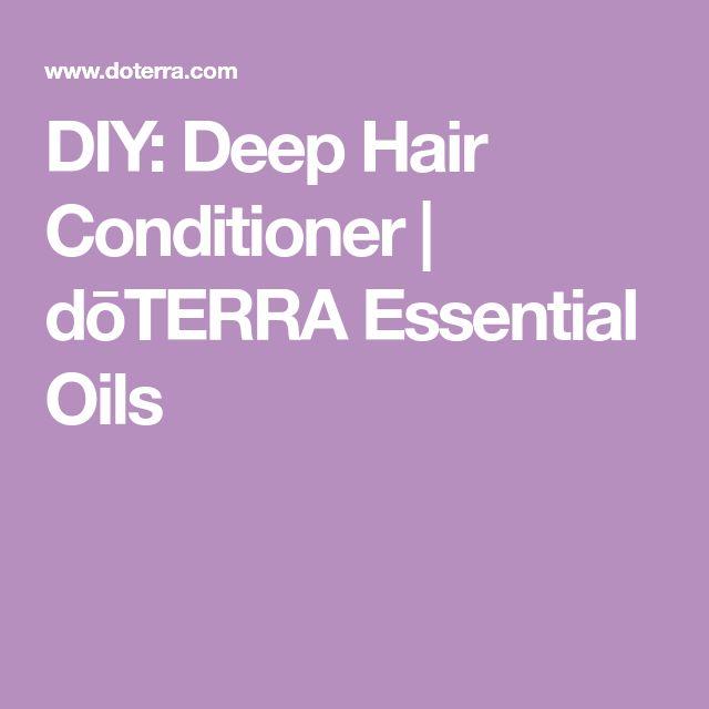 DIY: Deep Hair Conditioner   dōTERRA Essential Oils
