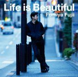 Life is Beautiful - 藤井フミヤ - 歌詞 : 歌ネット