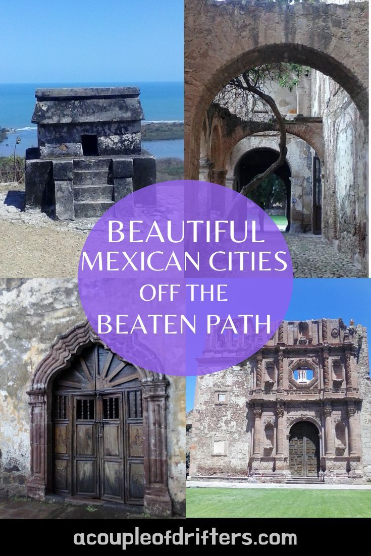 Beautiful Cities In Mexico Off The Beaten Path South America